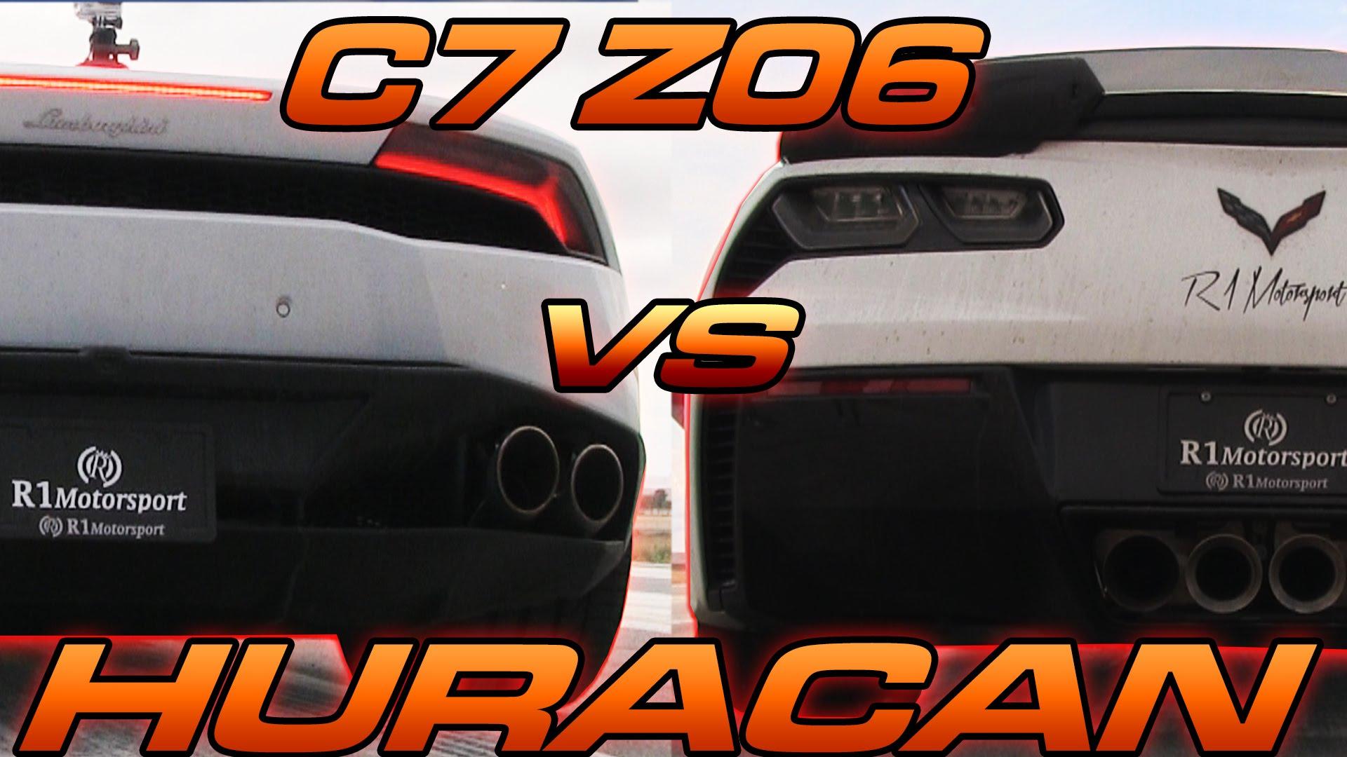 C7 Z06 Vette vs Lamborghini Huracan