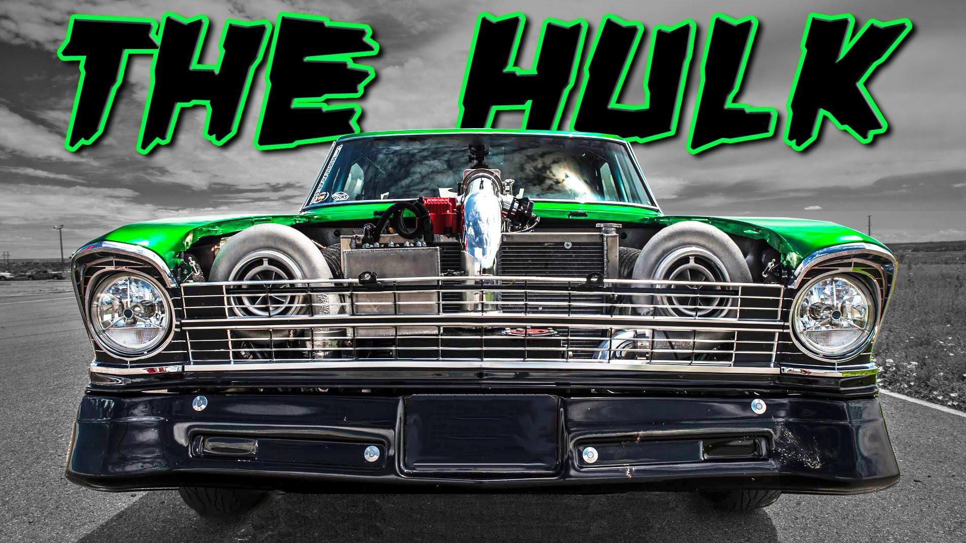 The Incredible Hulk - 2500HP Chevy II Nova