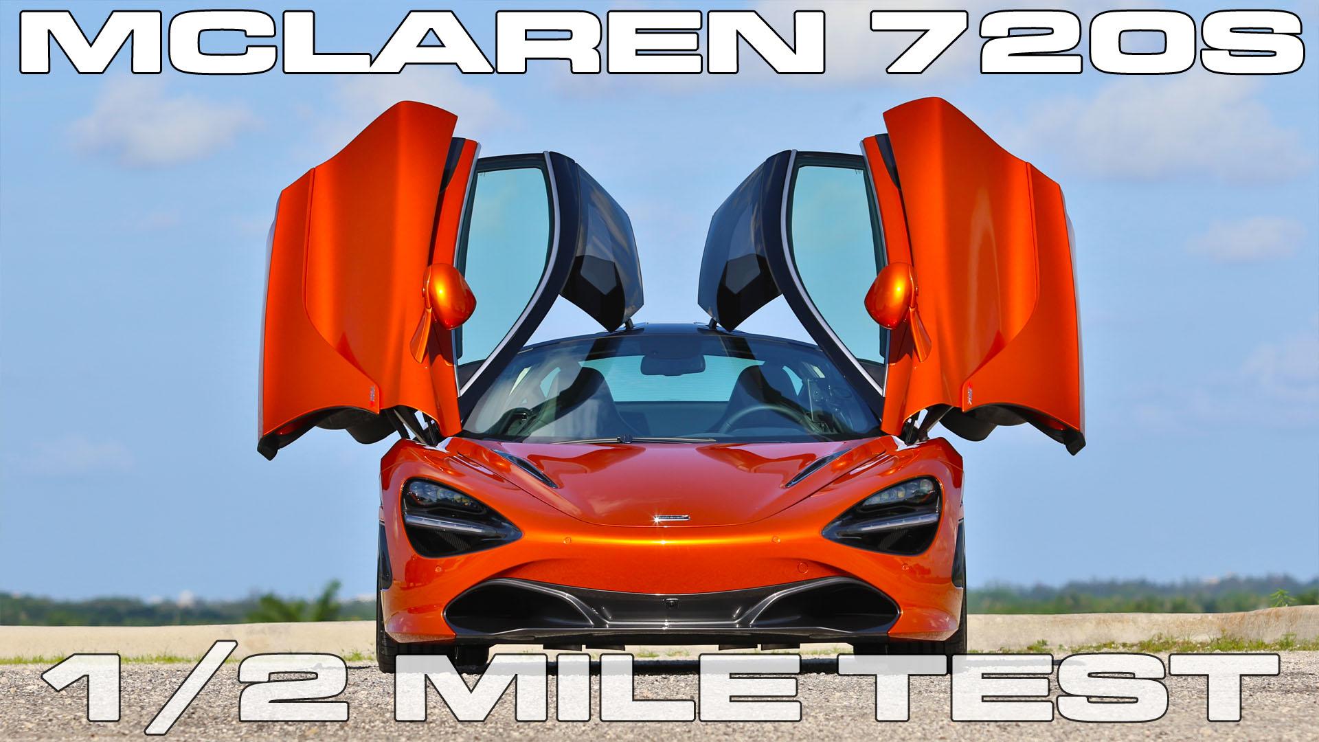 McLaren 720 1/2 Half Mile Testing