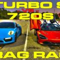 Porsche Turbo S vs McLaren 720S