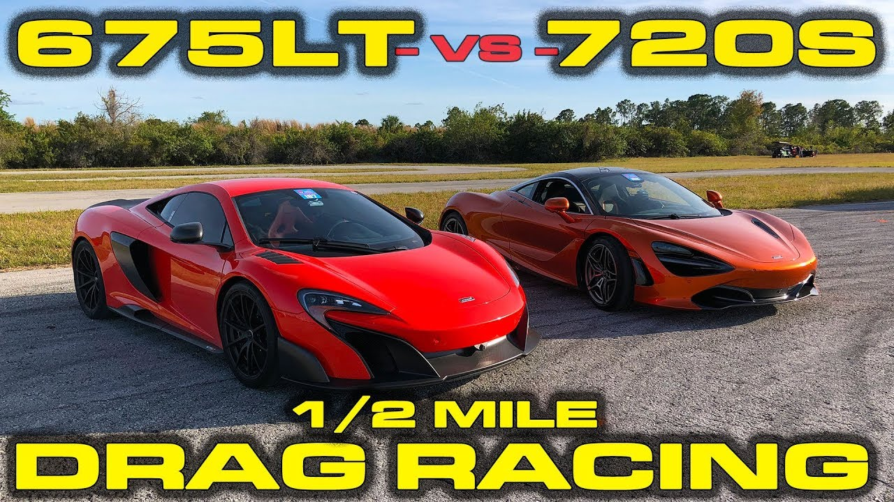 McLaren 675LT vs 720S 1/2 Mile Drag Racing