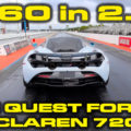 McLaren 720S Quest for 8's in the 1/4 Mile