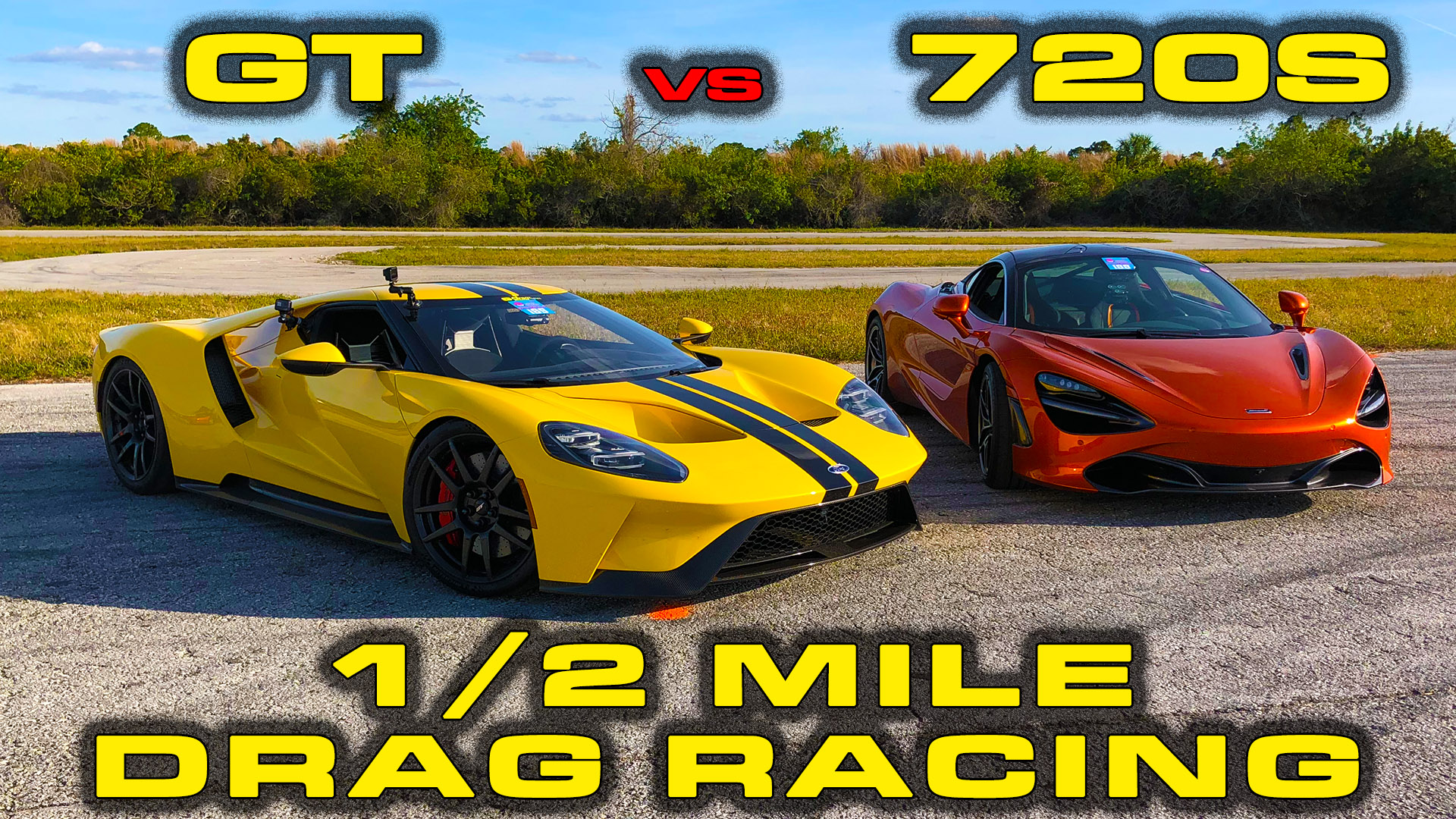 Ford GT vs McLaren 720S 1/2 Mile Racing