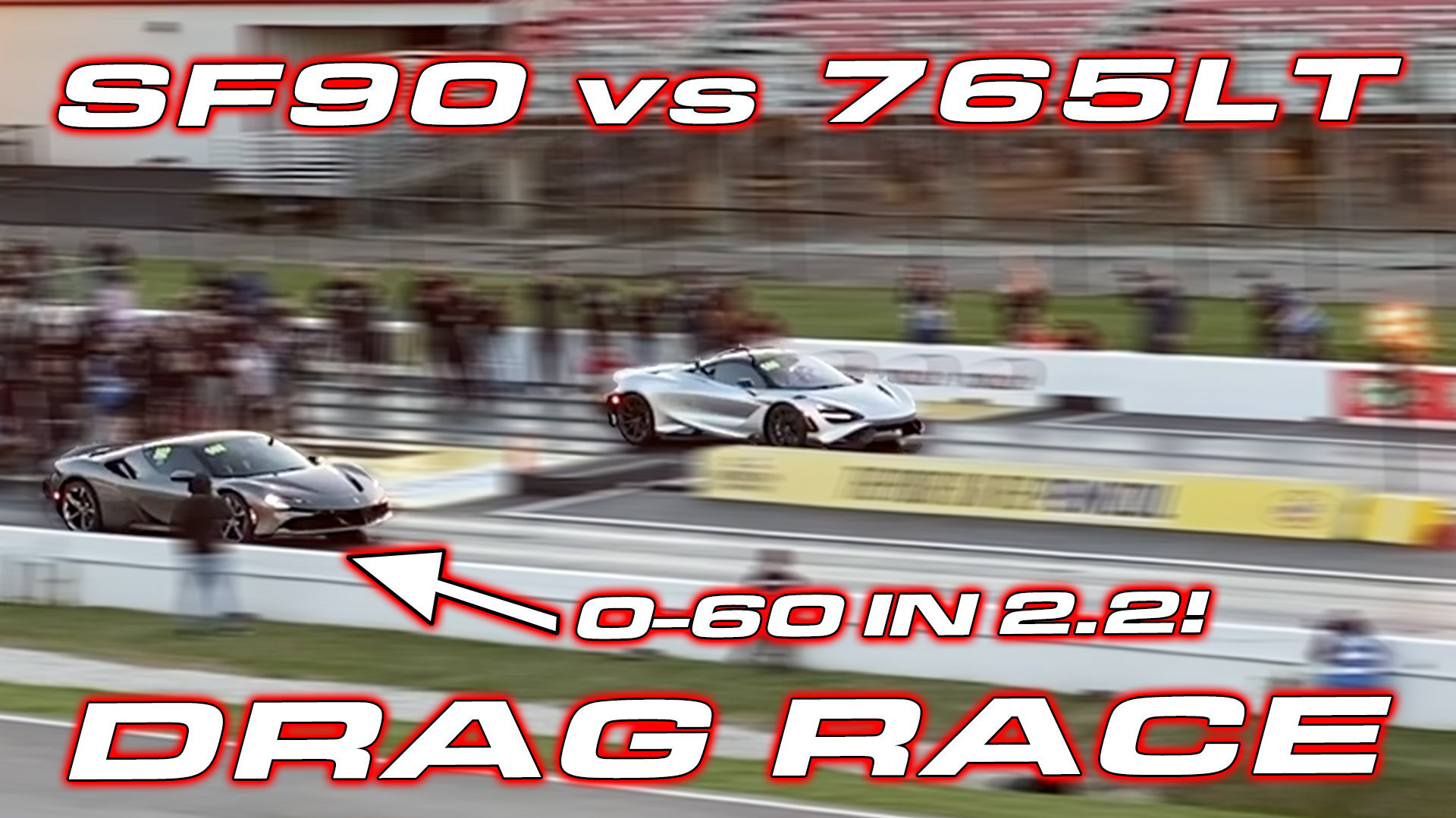World's Quickest Ferrari – SF90 vs McLaren 765LT Drag Race